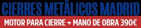 Cierres Metalicos Madrid | Motorización= 390€+IVA